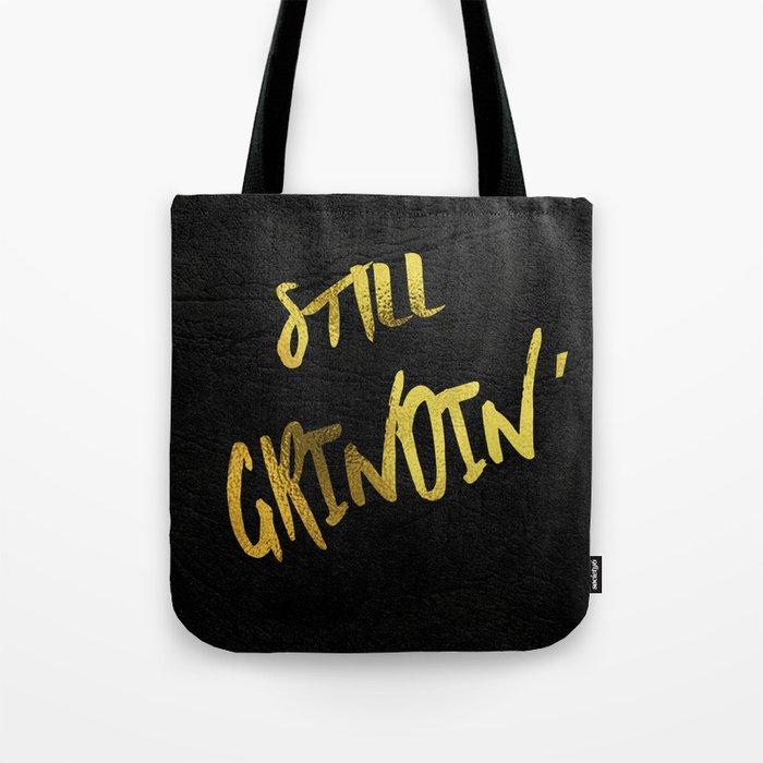 Still Grindin' Tote Bag