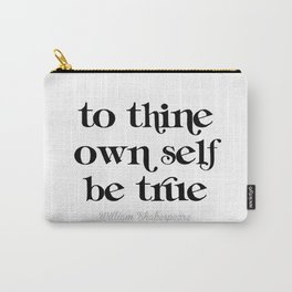 To thine own self be true Carry-All Pouch