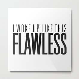 Flawless Metal Print