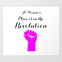 A Women's Place is in the Revolution Art Print