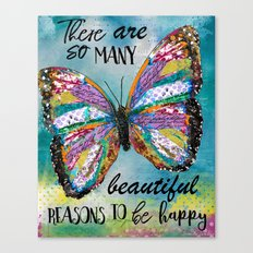 There Are So Many Beautiful Reasons To Be Happy Canvas Print