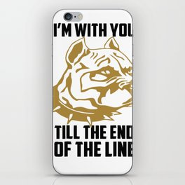I'm with you till the end of the line funny iPhone Skin