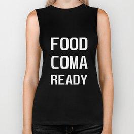 Food Coma Ready Food Lover Thanksgiving T-Shirt Biker Tank