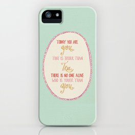 Today You are You iPhone Case