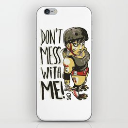 Don't Mess With Me! (olive version) iPhone Skin