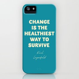 Karl Lagerfeld on change, inspirational quote, life, survive, move on, getting over iPhone Case