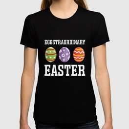 Funny Eggstraordinary Easter graphic | Cute Easter Gift T-shirt