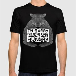 I'm Sorry For What I Said When I Was Hungry (Black) T-shirt