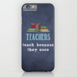 They care | Male teachers iPhone Case