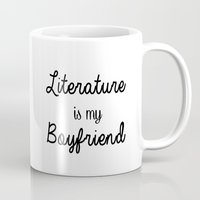 literature Mugs featuring literature is my boyfriend  by Beautiful Bibliophile's Boutique