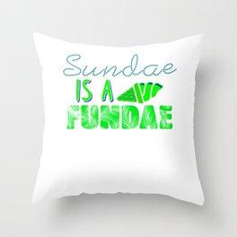 Sundae is a Fundae 1 Throw Pillow