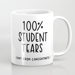 100% Student Tears Coffee Mug