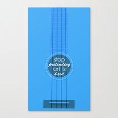 Stop pretending art is hard (blue) Canvas Print