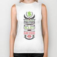 politics Biker Tanks featuring Politics = Many Blood Suckers by Wharton