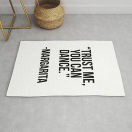 Trust me you can dance -margarita Rug