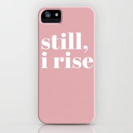 still I rise VIII iPhone Case