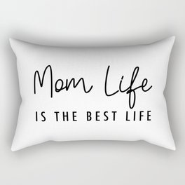 Mom life is the best life Black Typography Rectangular Pillow
