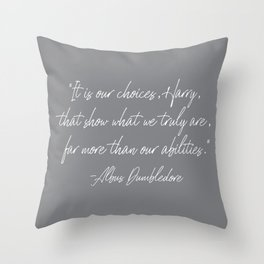 Our Choices Show Who We Truly Are Throw Pillow