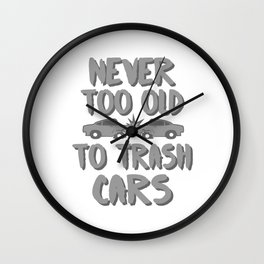 Demolition Derby Crashing Cars Never Too Old To Trash Cars Wall Clock