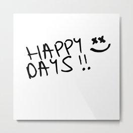 Happy Days !! Metal Print