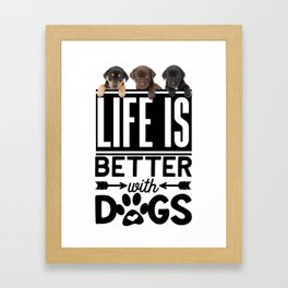 Life Is Better With Dogs Framed Art Print