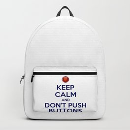 Keep Calm And Don't Push Buttons Backpack
