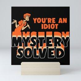 mystery solved Mini Art Print