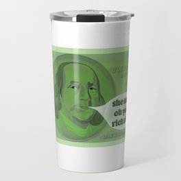 Oh You Rich Rich? - Ben Franklin Travel Mug