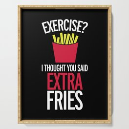 Extra Fries Funny Quote Serving Tray