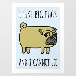 1# I like big pugs Art Print