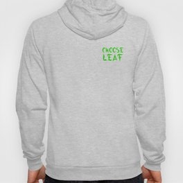 Choose Leaf Hoody