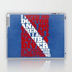 Scuba divers need no therapy typographic art Laptop & iPad Skin