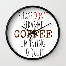 Quitting Coffee Wall Clock
