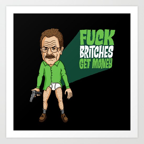 Fuck Britches Get Money Art Print