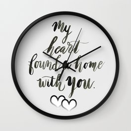 My Heart Found a Home With You Wall Clock