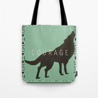 courage Tote Bags featuring Courage by Laura Santeler