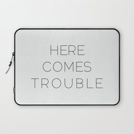 Here Comes Trouble Laptop Sleeve
