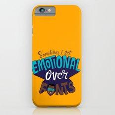 Sometimes I get emotional over fonts... Slim Case iPhone 6s