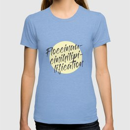 Floccinaucinihilipilification T-shirt