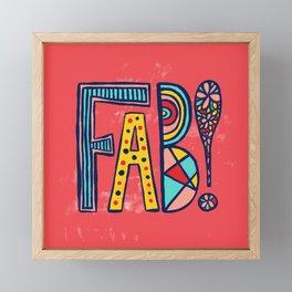 Fab! Framed Mini Art Print