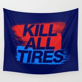 Kill All Tires v3 HQvector Wall Tapestry
