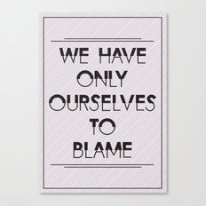 To Blame Canvas Print