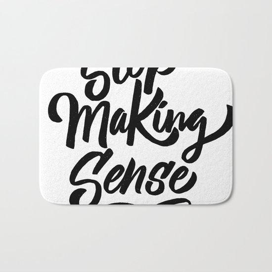 stop making sense Bath Mat