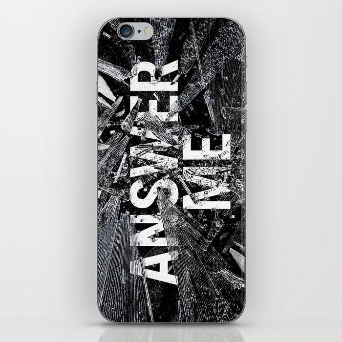 Answer Me iPhone Skin