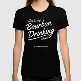 This is my Bourbon Drinking shirt T-shirt
