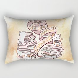A HOUSE IS NOT A HOME WITHOUT BOOKS OR CATS Rectangular Pillow