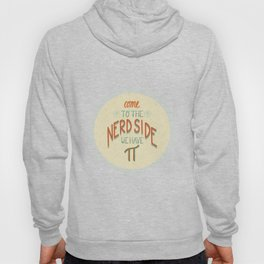 Come to the Nerd Side Hoody