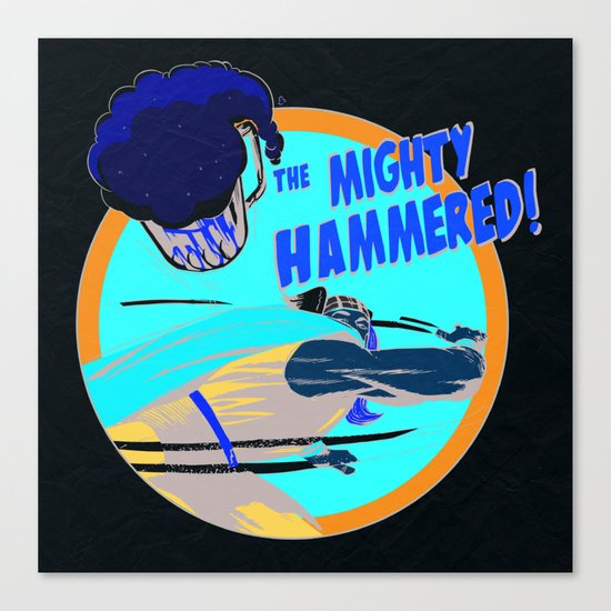 the Mighty Hammered! Canvas Print