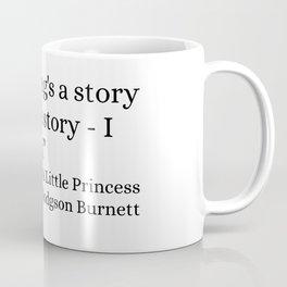 Everything's A Story Coffee Mug