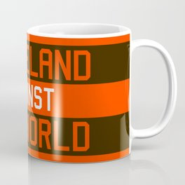 Cleveland Against The World Coffee Mug